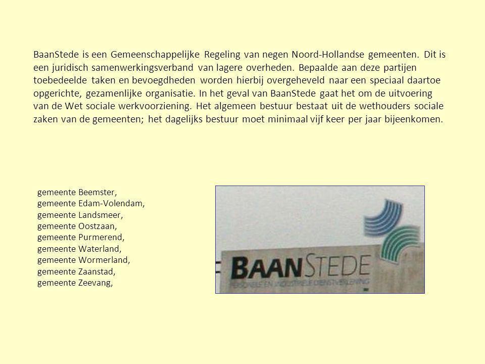 BaanStede is een Gemeenschappelijke Regeling van negen Noord-Hollandse gemeenten. Dit is een juridisch samenwerkingsverband van lagere overheden. Bepa