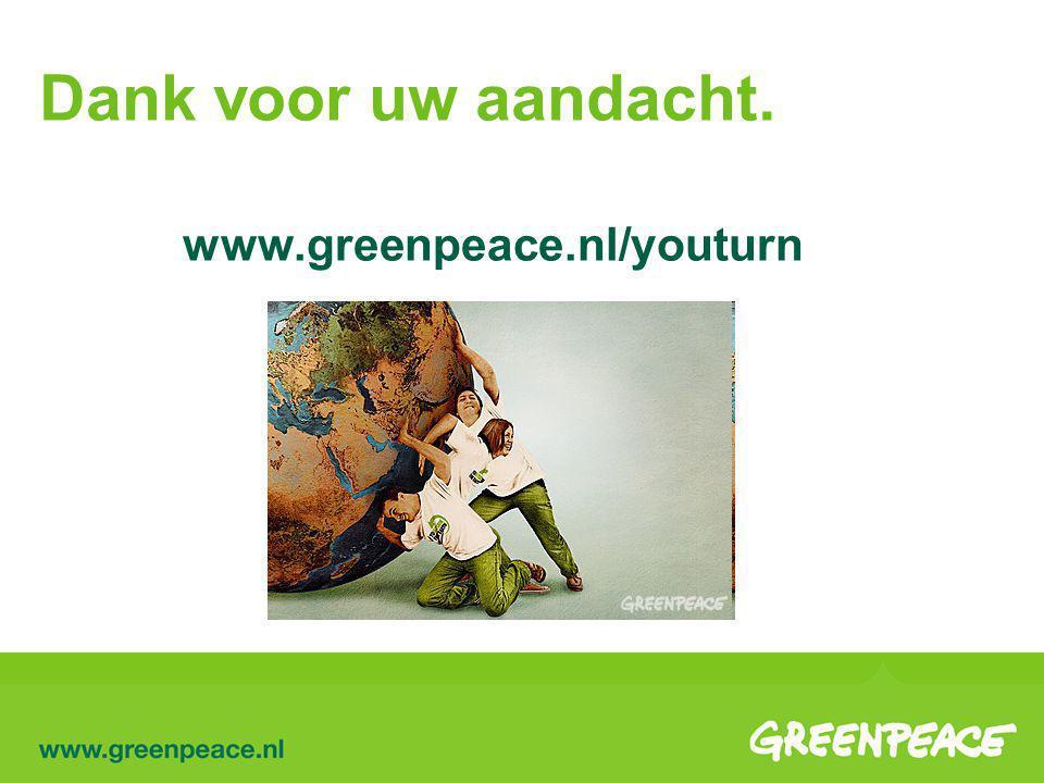 Dank voor uw aandacht. www.greenpeace.nl/youturn