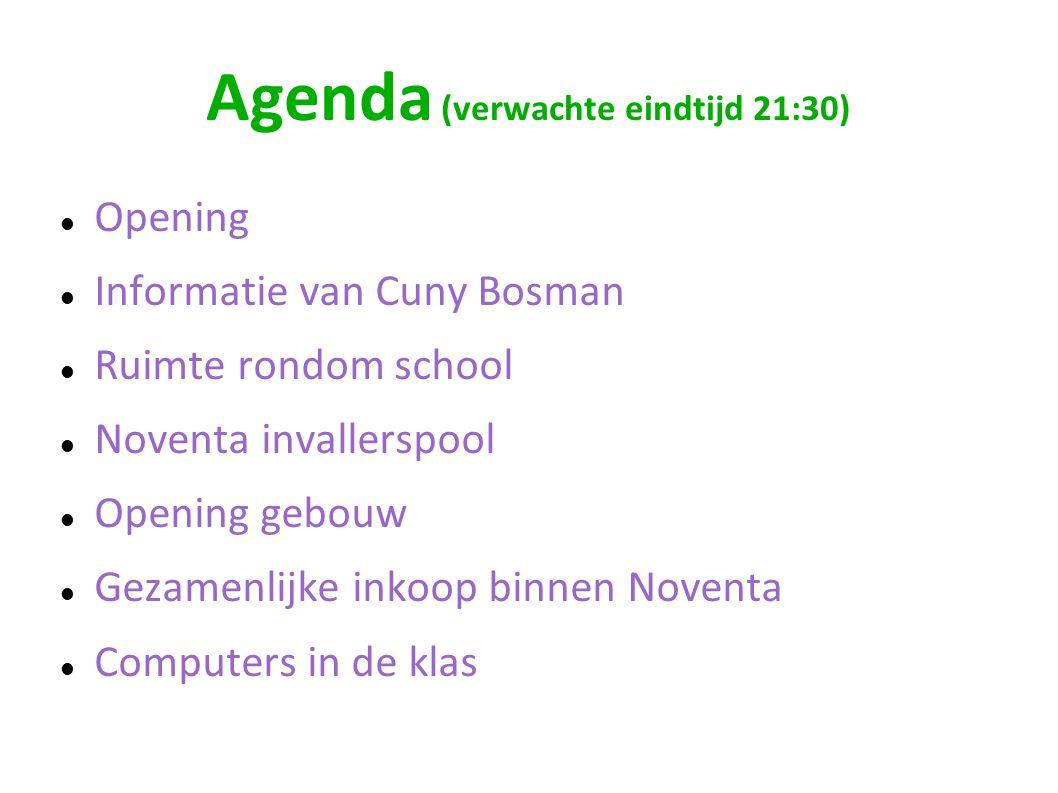 Agenda (verwachte eindtijd 21:30) Opening Informatie van Cuny Bosman Ruimte rondom school Noventa invallerspool Opening gebouw Gezamenlijke inkoop bin