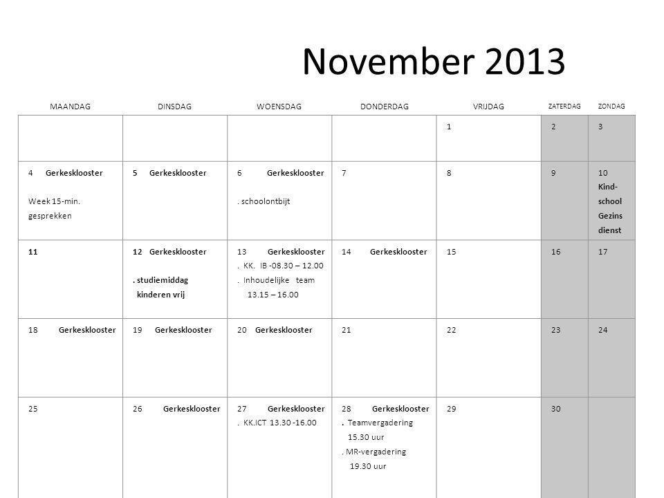 November 2013 MAANDAGDINSDAGWOENSDAGDONDERDAGVRIJDAG ZATERDAGZONDAG 12 3 4 Gerkesklooster Week 15-min.