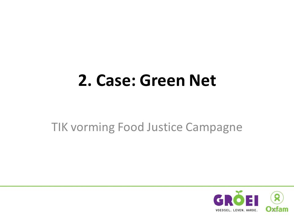 2. Case: Green Net TIK vorming Food Justice Campagne 11