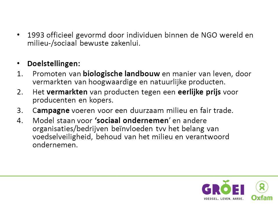 1993 officieel gevormd door individuen binnen de NGO wereld en milieu-/sociaal bewuste zakenlui. Doelstellingen: 1.Promoten van biologische landbouw e