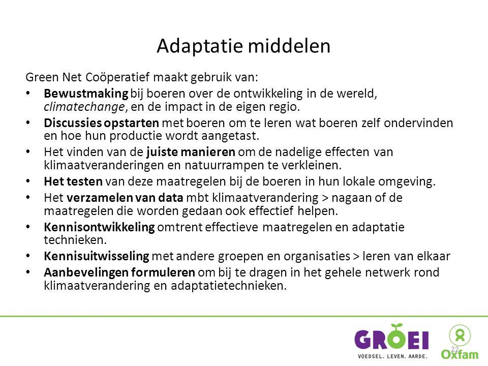 Adaptatie middelen Green Net Coöperatief maakt gebruik van: Bewustmaking bij boeren over de ontwikkeling in de wereld, climatechange, en de impact in