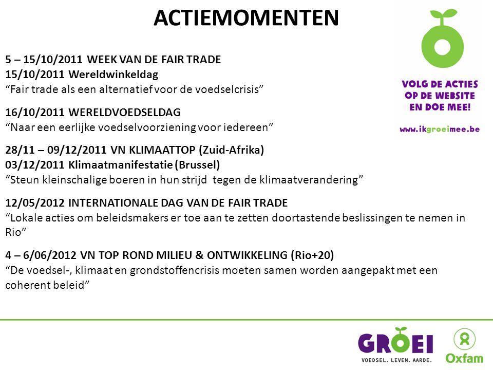 """ACTIEMOMENTEN 5 – 15/10/2011 WEEK VAN DE FAIR TRADE 15/10/2011 Wereldwinkeldag """"Fair trade als een alternatief voor de voedselcrisis"""" 16/10/2011 WEREL"""