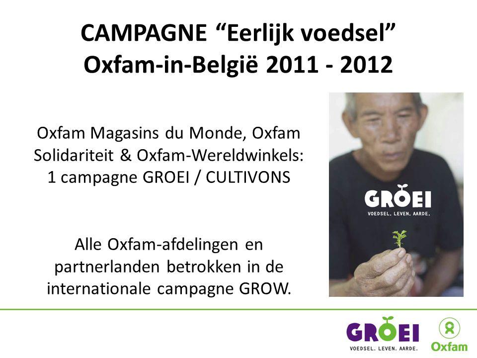 Oxfam Magasins du Monde, Oxfam Solidariteit & Oxfam-Wereldwinkels: 1 campagne GROEI / CULTIVONS Alle Oxfam-afdelingen en partnerlanden betrokken in de