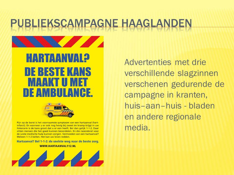 Advertenties met drie verschillende slagzinnen verschenen gedurende de campagne in kranten, huis–aan–huis - bladen en andere regionale media.