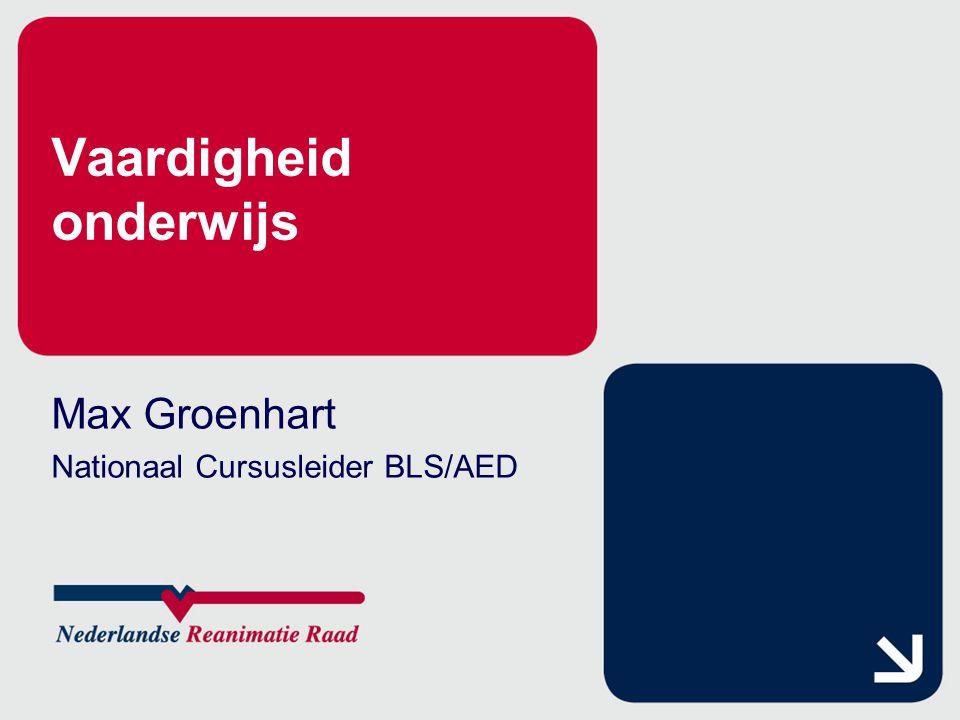 Vaardigheid onderwijs Max Groenhart Nationaal Cursusleider BLS/AED