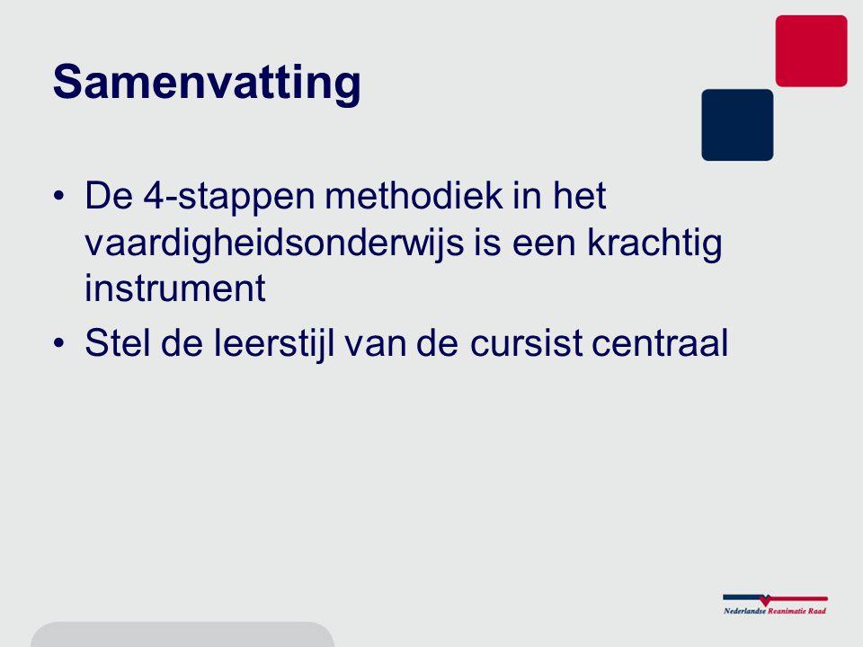 Samenvatting De 4-stappen methodiek in het vaardigheidsonderwijs is een krachtig instrument Stel de leerstijl van de cursist centraal