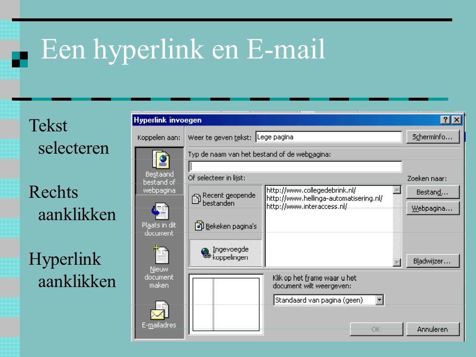 Een hyperlink en E-mail Tekst selecteren Rechts aanklikken Hyperlink aanklikken
