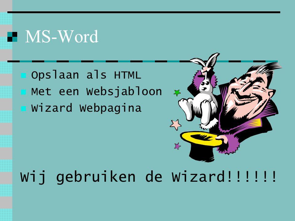 MS-Word Opslaan als HTML Met een Websjabloon Wizard Webpagina Wij gebruiken de Wizard!!!!!!