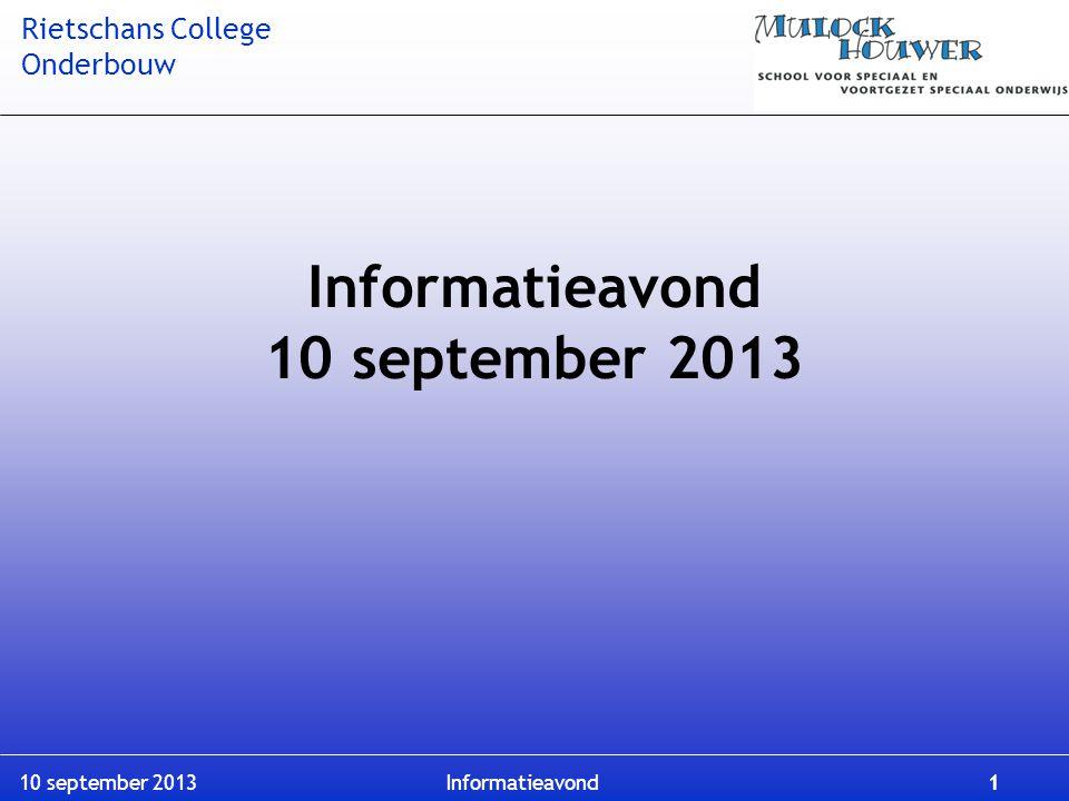 Rietschans College Onderbouw 10 september 2013 Informatieavond 1 Informatieavond 10 september 2013
