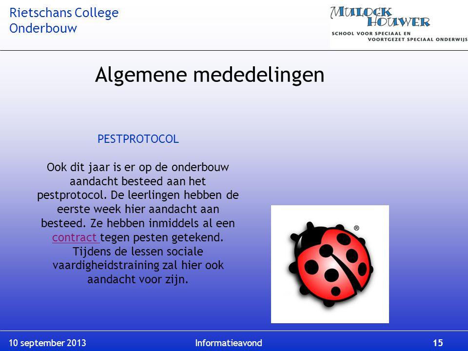 Rietschans College Onderbouw 10 september 2013 Informatieavond 15 PESTPROTOCOL Ook dit jaar is er op de onderbouw aandacht besteed aan het pestprotoco