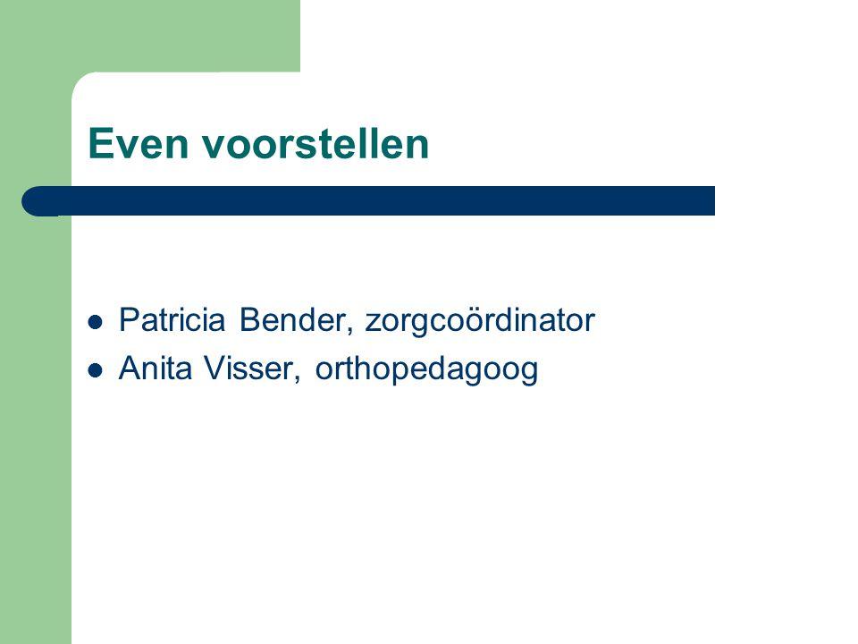 Even voorstellen Patricia Bender, zorgcoördinator Anita Visser, orthopedagoog