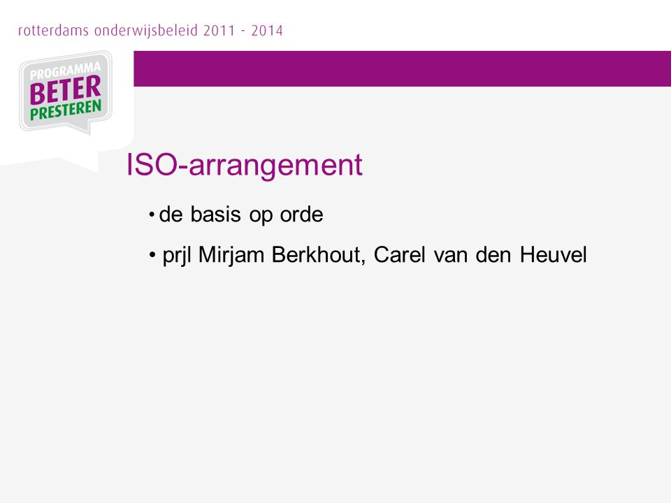 de basis op orde prjl Mirjam Berkhout, Carel van den Heuvel ISO-arrangement