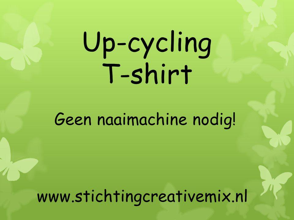 Neem een gebruikt T-shirt www.stichtingcreactivemix.nl