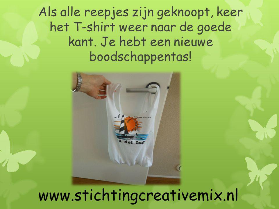 Als alle reepjes zijn geknoopt, keer het T-shirt weer naar de goede kant. Je hebt een nieuwe boodschappentas! www.stichtingcreativemix.nl