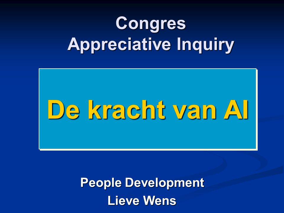Congres Appreciative Inquiry Congres Appreciative Inquiry People Development Lieve Wens De kracht van AI