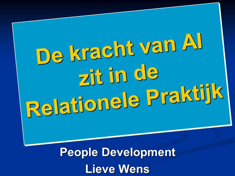 People Development Lieve Wens De kracht van AI zit in de Relationele Praktijk De kracht van AI zit in de Relationele Praktijk