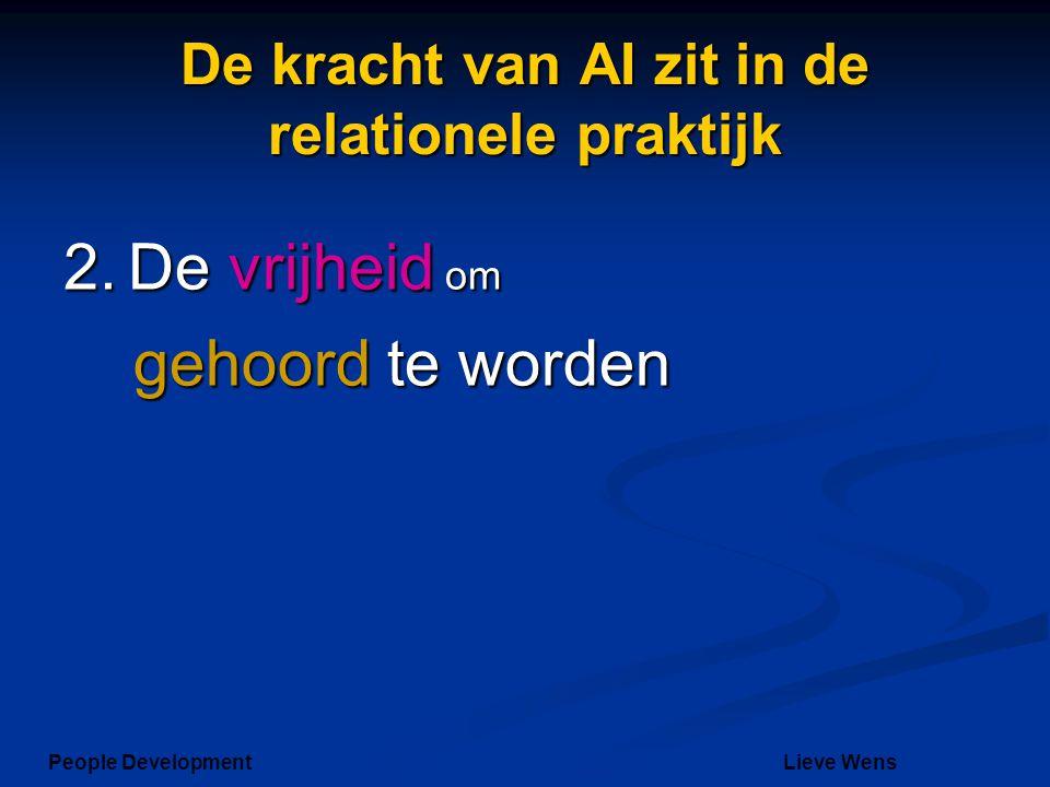 De kracht van AI zit in de relationele praktijk 2. De vrijheid om gehoord te worden People DevelopmentLieve Wens