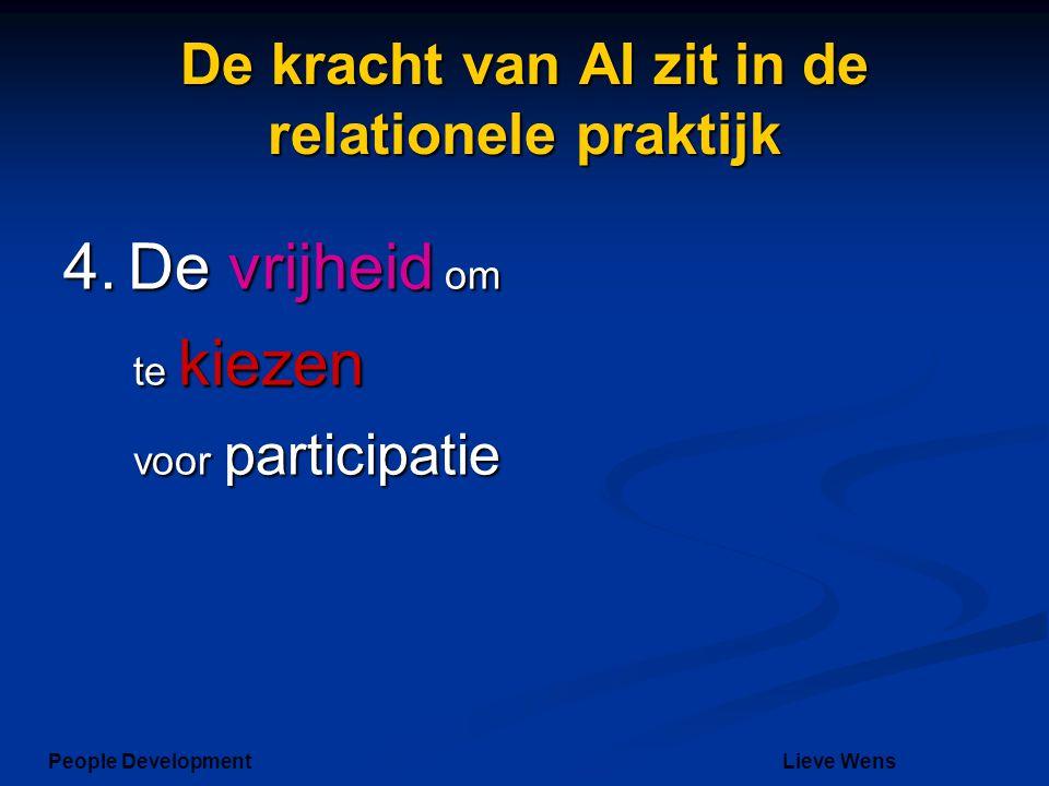 De kracht van AI zit in de relationele praktijk 4. De vrijheid om te kiezen voor participatie People DevelopmentLieve Wens