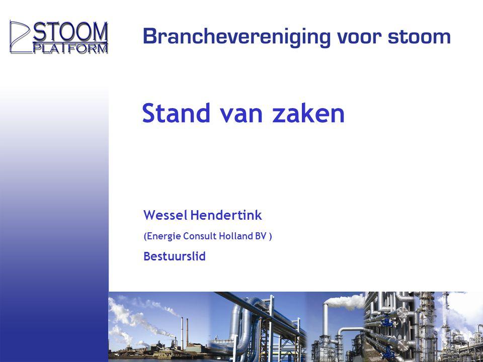 Stand van zaken Wessel Hendertink (Energie Consult Holland BV ) Bestuurslid