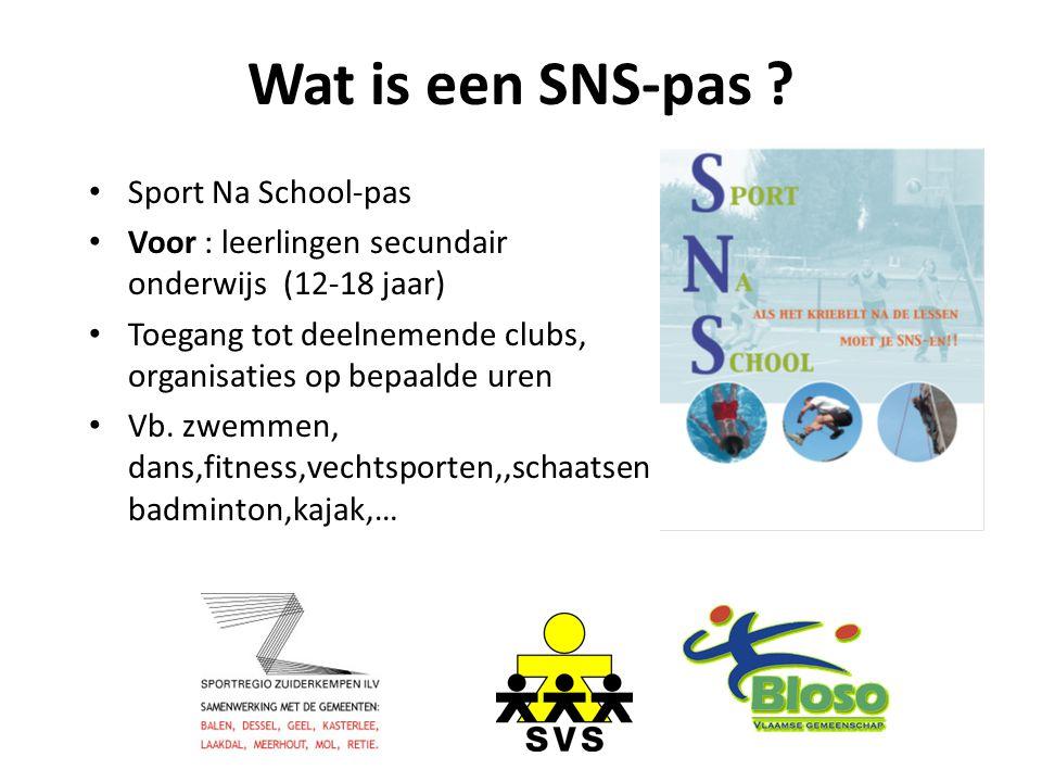 Wat is een SNS-pas ? Sport Na School-pas Voor : leerlingen secundair onderwijs (12-18 jaar) Toegang tot deelnemende clubs, organisaties op bepaalde ur