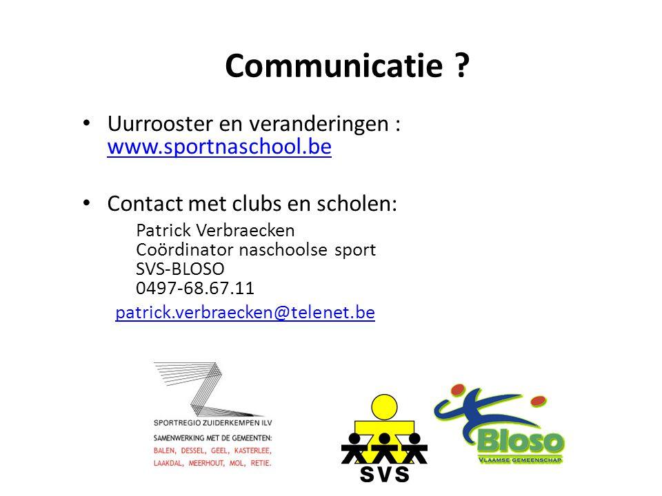 Communicatie ? Uurrooster en veranderingen : www.sportnaschool.be www.sportnaschool.be Contact met clubs en scholen: Patrick Verbraecken Coördinator n