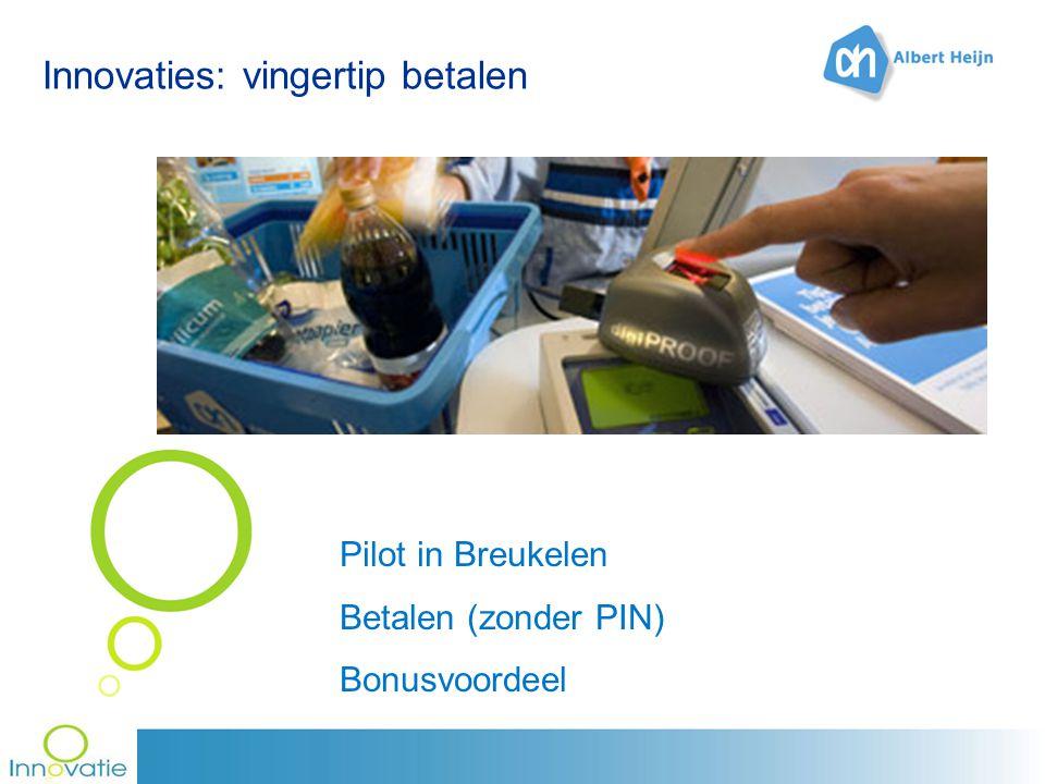 Innovaties: vingertip betalen Pilot in Breukelen Betalen (zonder PIN) Bonusvoordeel