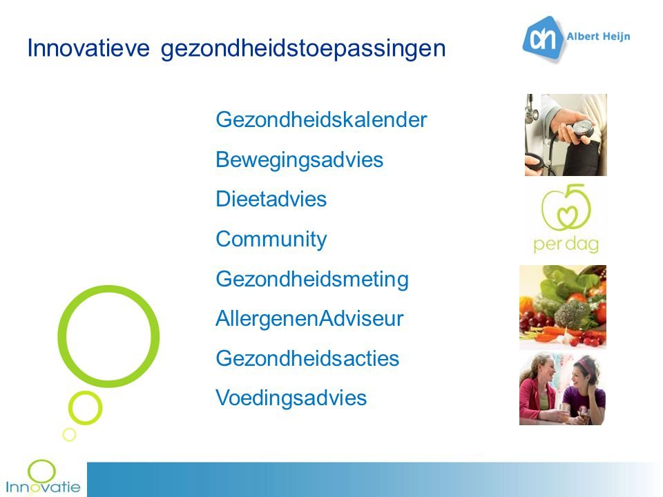 Innovatieve gezondheidstoepassingen Gezondheidskalender Bewegingsadvies Dieetadvies Community Gezondheidsmeting AllergenenAdviseur Gezondheidsacties Voedingsadvies