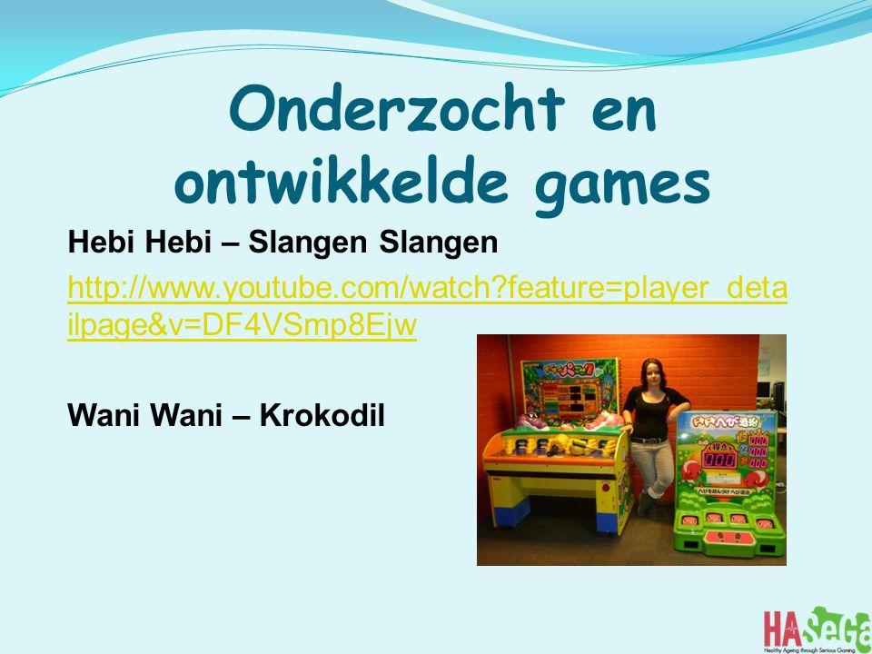 Onderzocht en ontwikkelde games Hebi Hebi – Slangen Slangen http://www.youtube.com/watch?feature=player_deta ilpage&v=DF4VSmp8Ejw Wani Wani – Krokodil