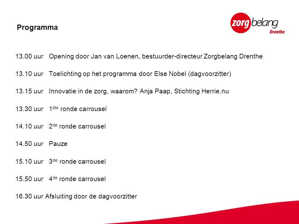 Programma 13.00 uur Opening door Jan van Loenen, bestuurder-directeur Zorgbelang Drenthe 13.10 uur Toelichting op het programma door Else Nobel (dagvo
