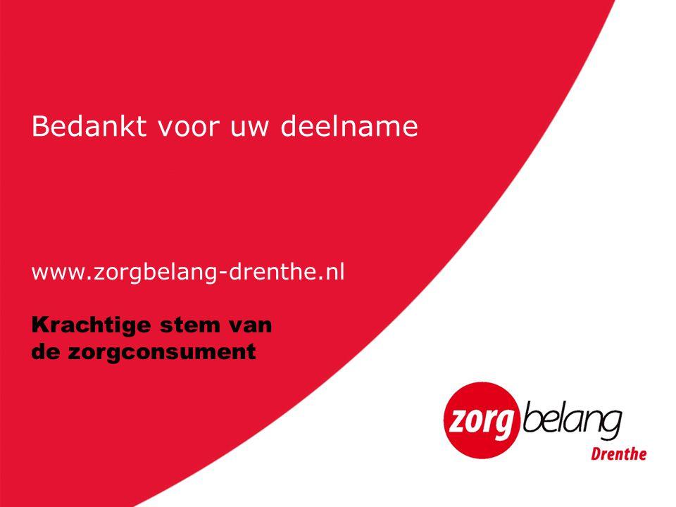 Bedankt voor uw deelname www.zorgbelang-drenthe.nl Krachtige stem van de zorgconsument
