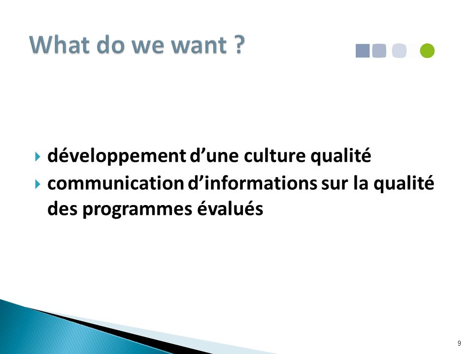  développement d'une culture qualité  communication d'informations sur la qualité des programmes évalués 9