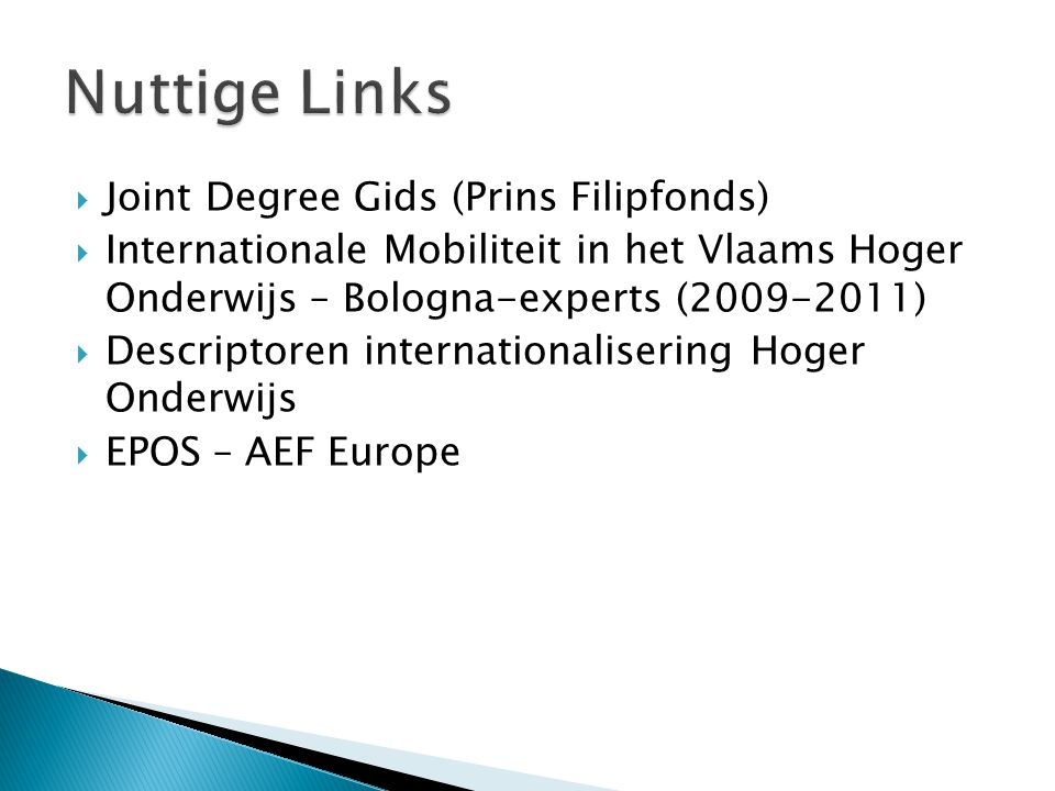  Joint Degree Gids (Prins Filipfonds)  Internationale Mobiliteit in het Vlaams Hoger Onderwijs – Bologna-experts (2009-2011)  Descriptoren internat