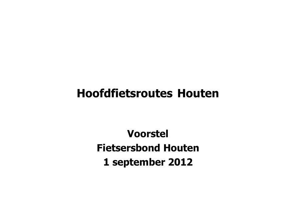 Hoofdfietsroutes Houten Voorstel Fietsersbond Houten 1 september 2012