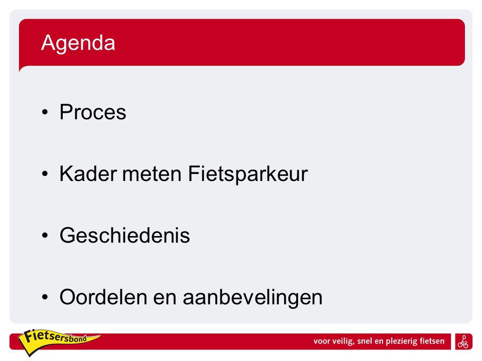 Agenda Proces Kader meten Fietsparkeur Geschiedenis Oordelen en aanbevelingen