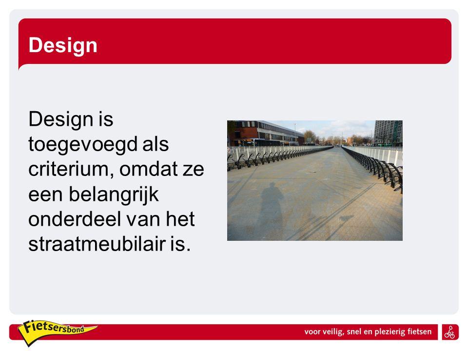 Design Design is toegevoegd als criterium, omdat ze een belangrijk onderdeel van het straatmeubilair is.