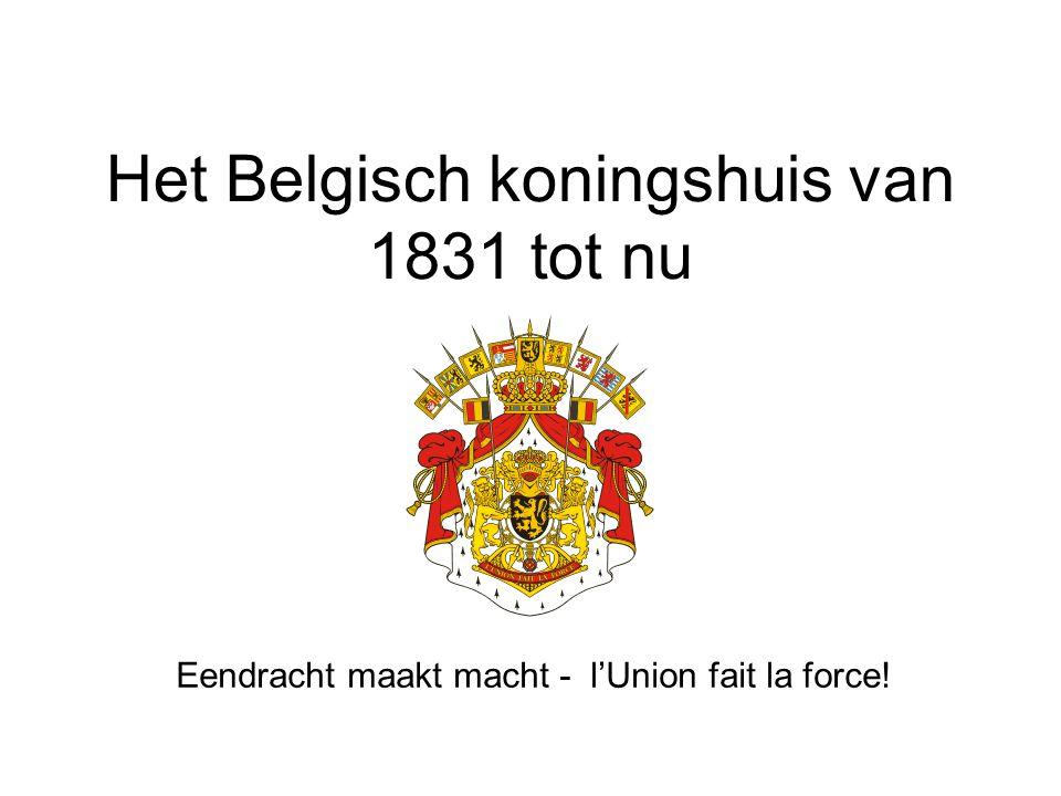 Het Belgisch koningshuis van 1831 tot nu Eendracht maakt macht - l'Union fait la force!