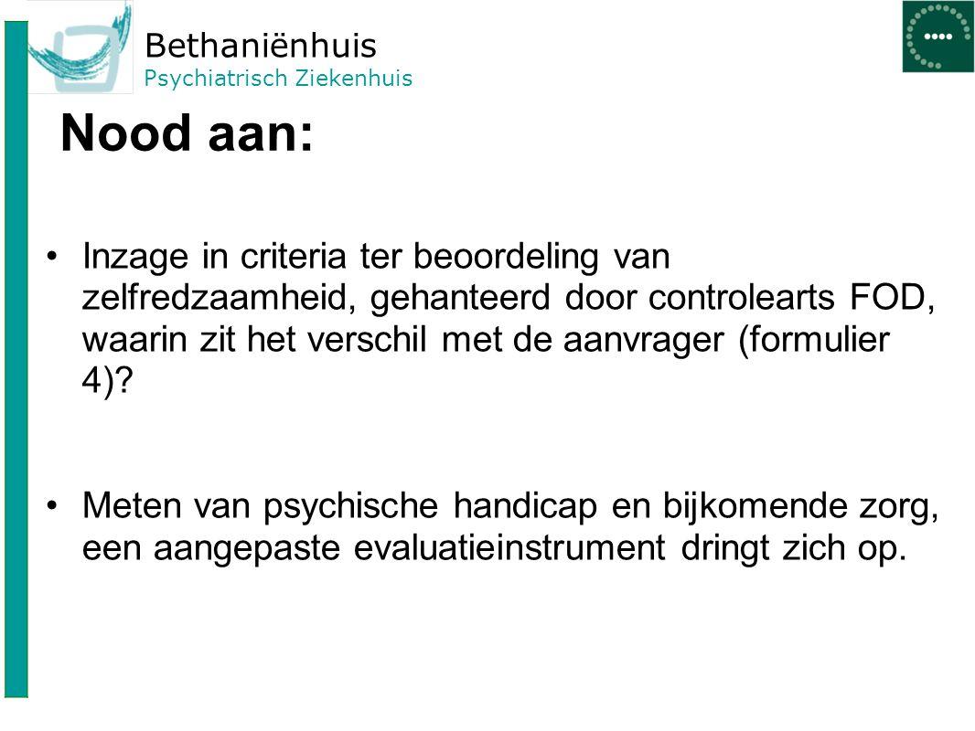Bethaniënhuis Psychiatrisch Ziekenhuis Nood aan: Inzage in criteria ter beoordeling van zelfredzaamheid, gehanteerd door controlearts FOD, waarin zit