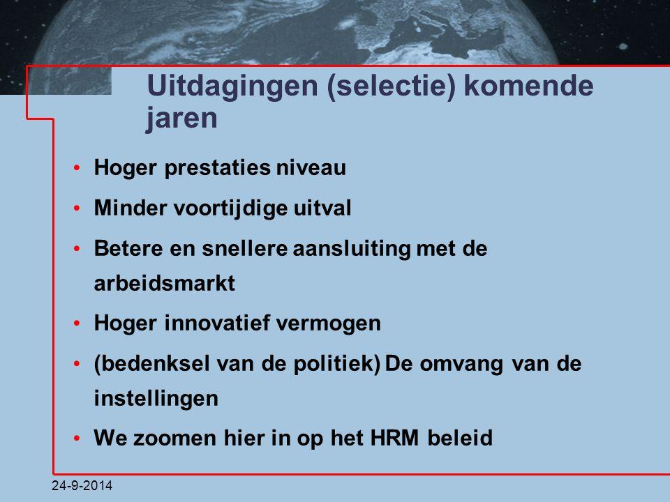 24-9-2014 Uitdagingen (selectie) komende jaren Hoger prestaties niveau Minder voortijdige uitval Betere en snellere aansluiting met de arbeidsmarkt Ho