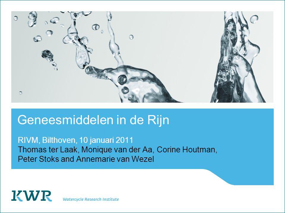 Geneesmiddelen in de Rijn RIVM, Bilthoven, 10 januari 2011 Thomas ter Laak, Monique van der Aa, Corine Houtman, Peter Stoks and Annemarie van Wezel