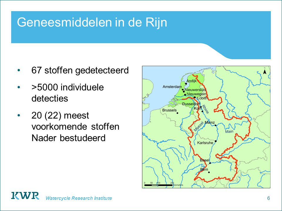 6 Watercycle Research Institute Geneesmiddelen in de Rijn 67 stoffen gedetecteerd >5000 individuele detecties 20 (22) meest voorkomende stoffen Nader bestudeerd