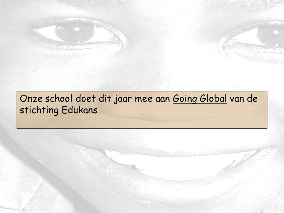 Onze school doet dit jaar mee aan Going Global van de stichting Edukans.