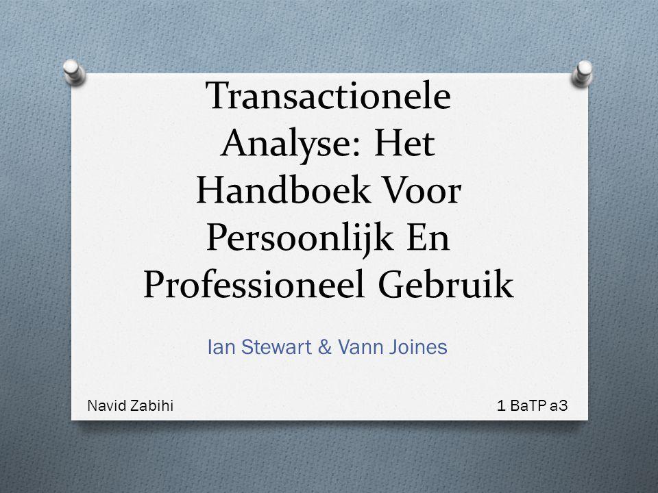 Transactionele Analyse: Het Handboek Voor Persoonlijk En Professioneel Gebruik Ian Stewart & Vann Joines Navid Zabihi1 BaTP a3