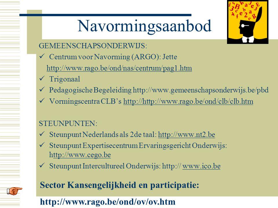 Navormingsaanbod GEMEENSCHAPSONDERWIJS: Centrum voor Navorming (ARGO): Jette http://www.rago.be/ond/nas/centrum/pag1.htm Trigonaal Pedagogische Begele
