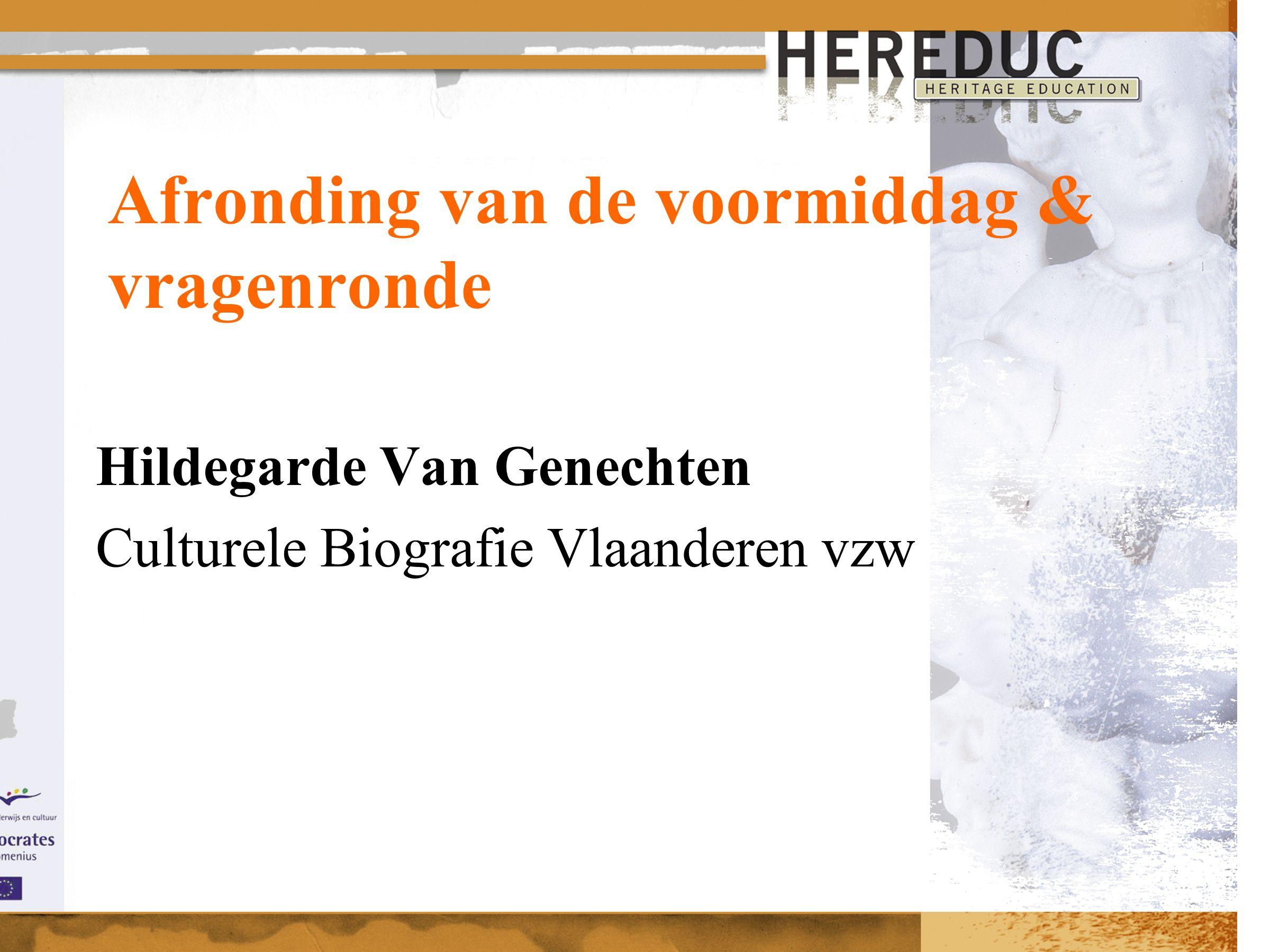 Afronding van de voormiddag & vragenronde Hildegarde Van Genechten Culturele Biografie Vlaanderen vzw