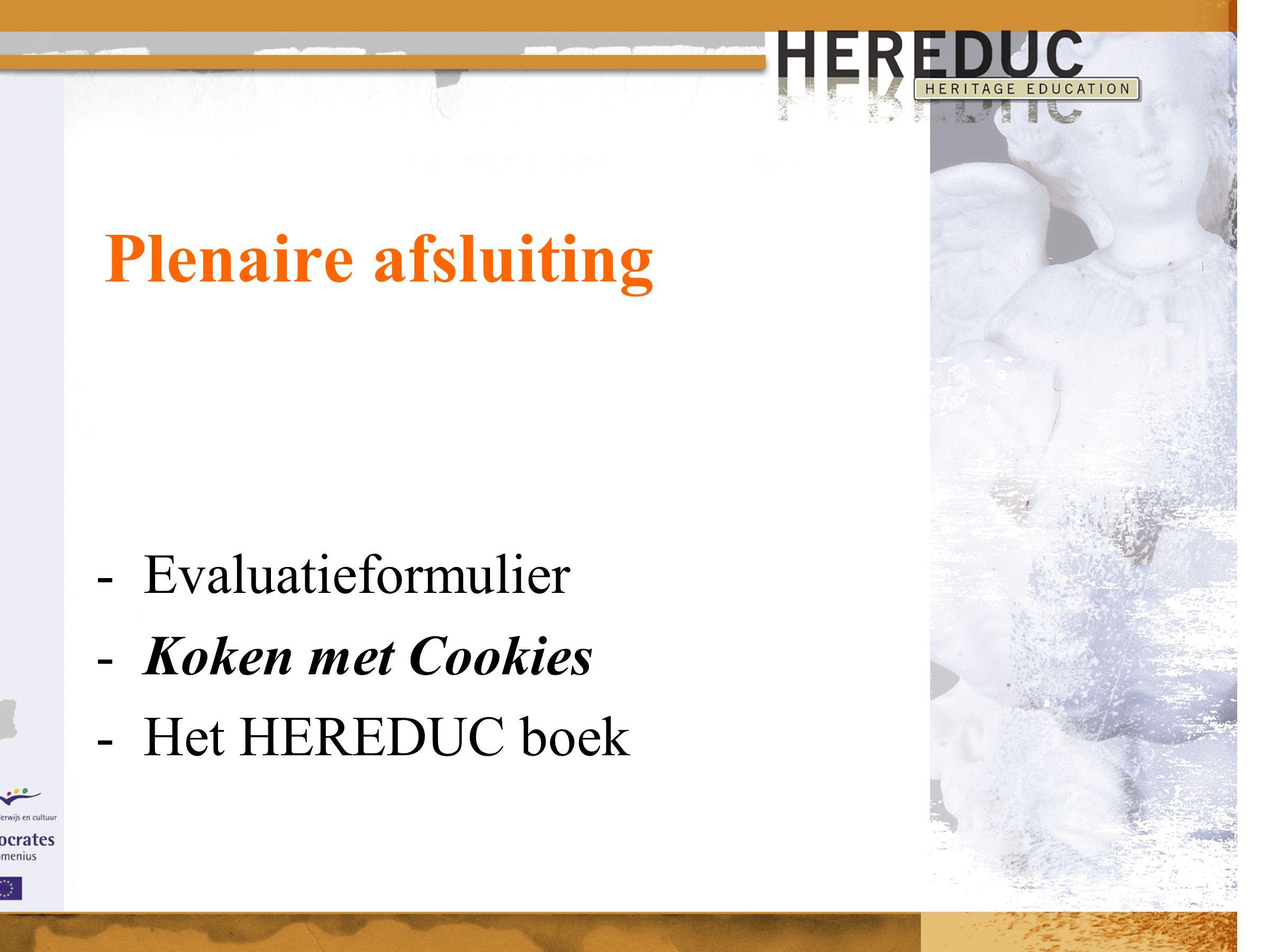 Plenaire afsluiting -Evaluatieformulier -Koken met Cookies -Het HEREDUC boek
