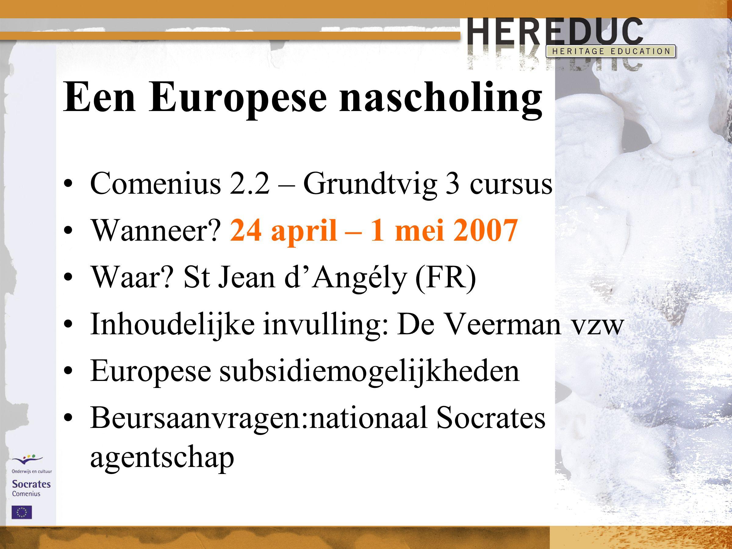 Een Europese nascholing Comenius 2.2 – Grundtvig 3 cursus Wanneer.