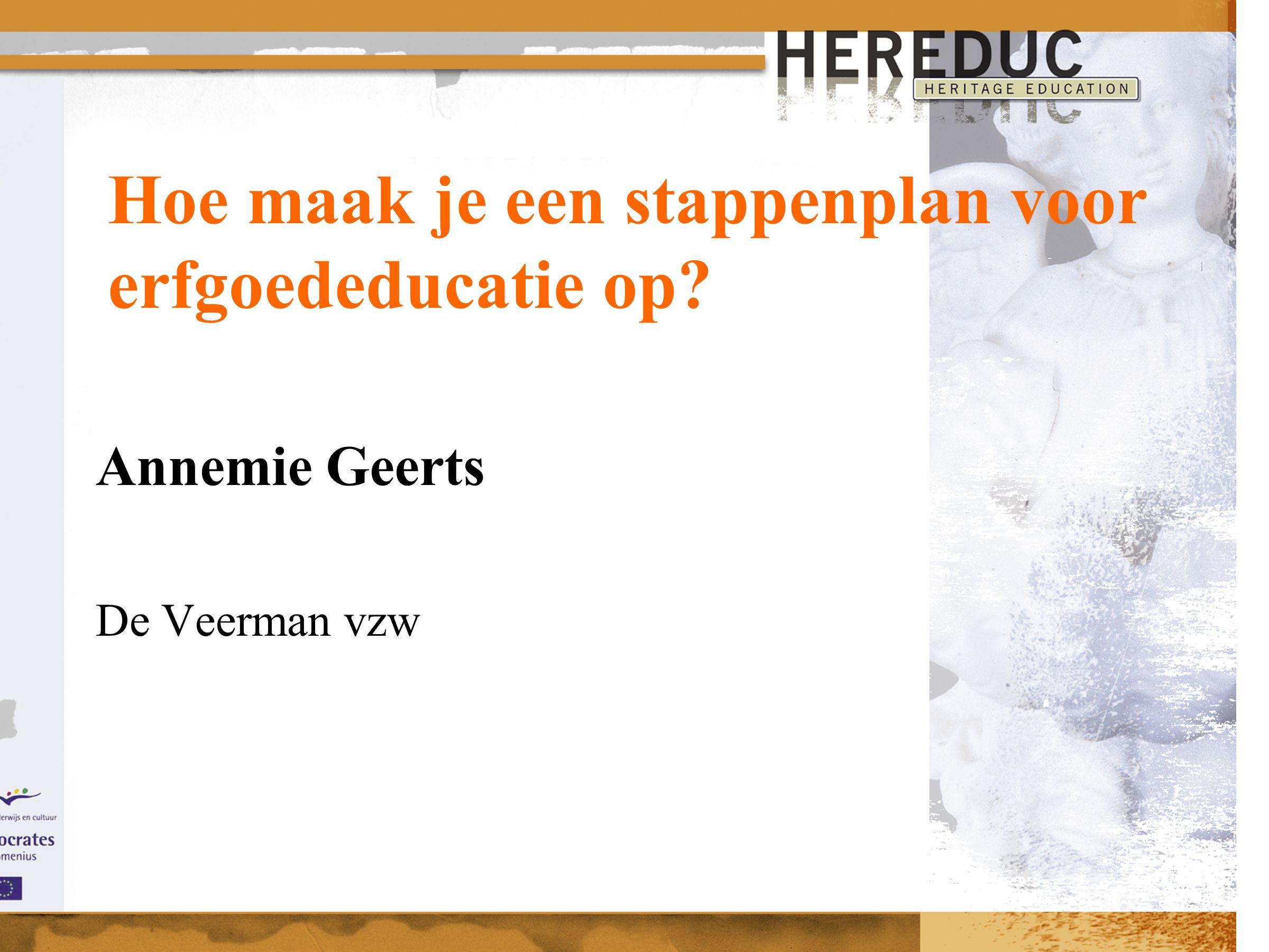 Hoe maak je een stappenplan voor erfgoededucatie op Annemie Geerts De Veerman vzw