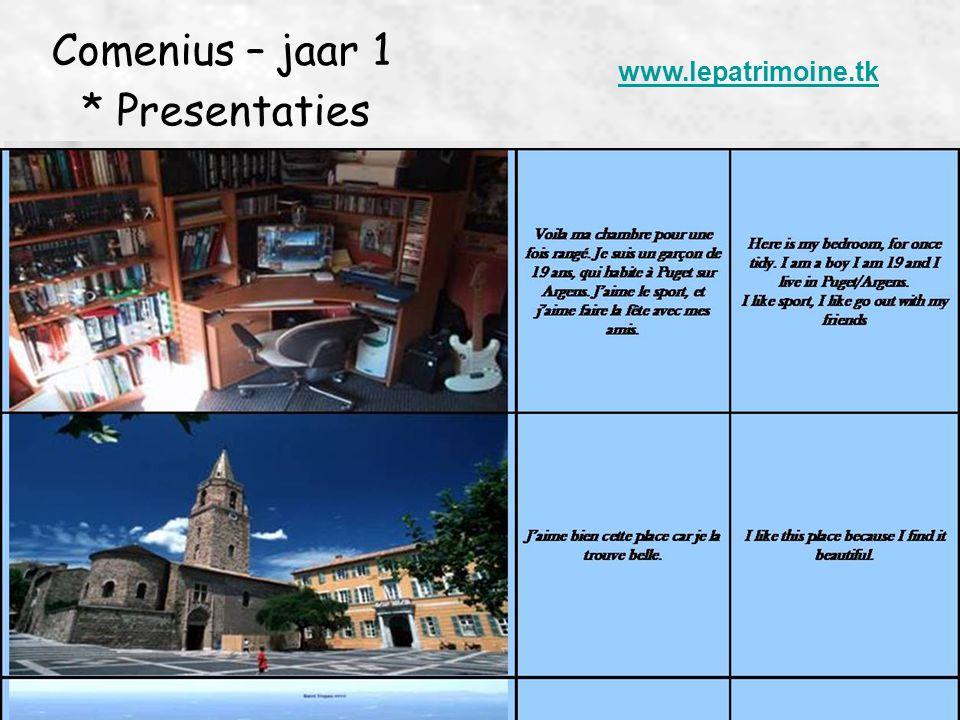 * Presentaties Comenius – jaar 1 1 foto van hun huis 1 foto van hun kamer 1 foto van een stukje cultureel erfgoed uit hun omgeving die ze appreciëren